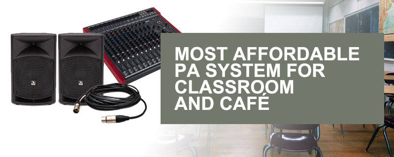 Most Affordable PA System for Classroom and Cafe