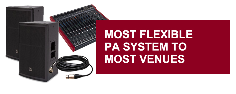 Most Flexible PA System to most Venues