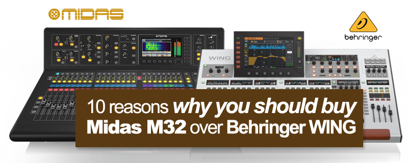 10 reasons why you should buy Midas M32 over Behringer WING